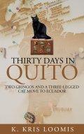 Thirty Days in Quito, K. Kriss Loomis, Ecuador, Retiring in Ecuador, Traveling in Ecuador, Retirement in Ecuador, Quito