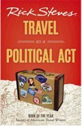 Rick Steves' Travel As A Political Act, Rick Steves, Travel to Europe, Travel to the middle east, Traveling in Europe, Traveling in the middle east, Travel book