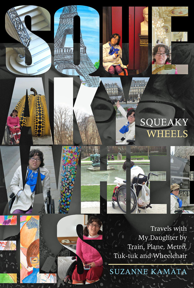 SQUEAKY WHEELS - Travels with my Daughter by Train, Plane, Metro, Tuk-tuk and Wheelchair, Travel in Japan with a disability, Travel in France with disability, Traveling with a disability,