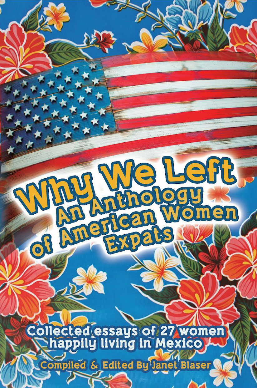 Why we left an anthology of American women ex-pats, Mexico, Women living in Mexico, Why we left, Women retiring to Mexico, Retire to Mexico, Book On Mexico