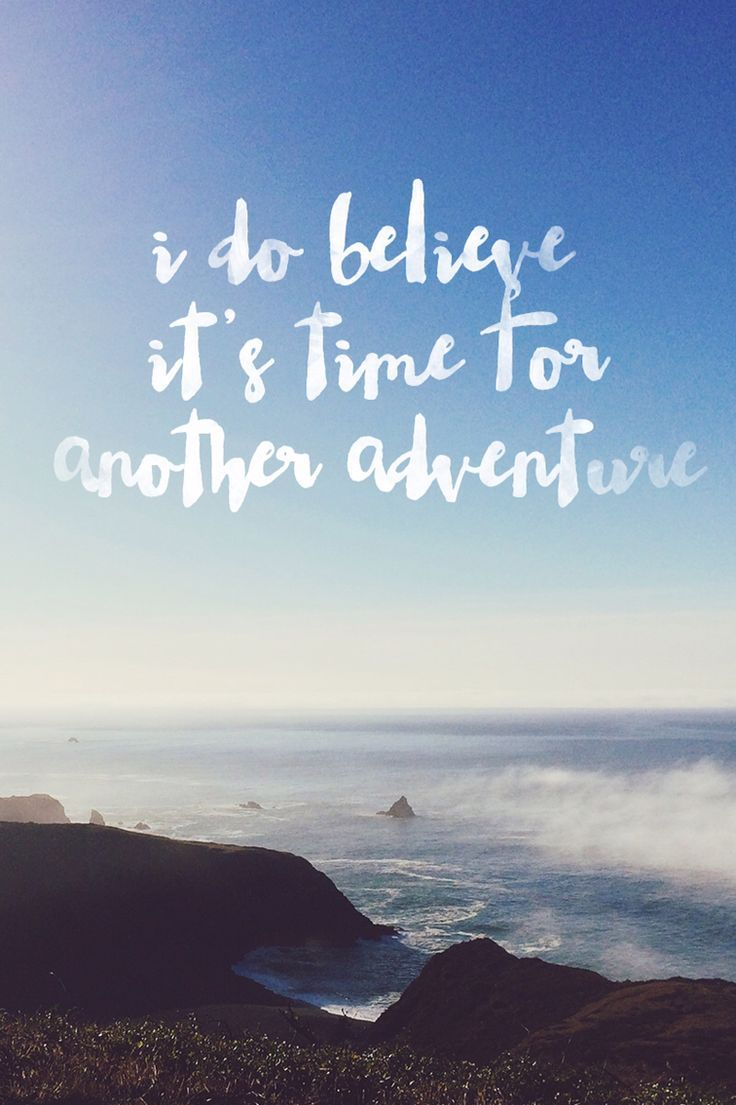 I do believe it's time for another adventure quote - coastal scene