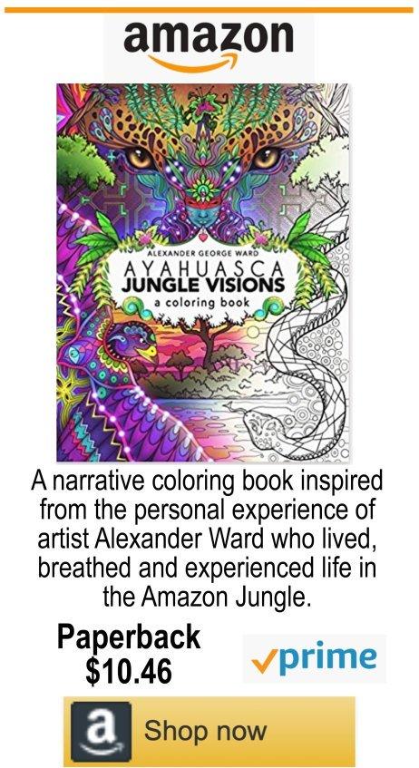 AYAHUASCA JUNGLE VISION COLORING BOOK