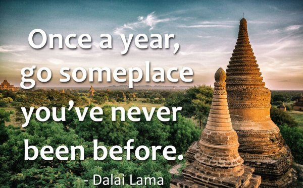 once a year go someplace you've never been before - quote - dalai lama - temples in Asia