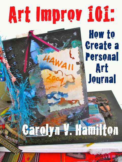 Art Improv 101: How to Create a Personal Art Journal, Carolyn V. Hamilton, art journaling guide, art journal addict, Art technique, illustration Technique, secrets of watercolor Painting