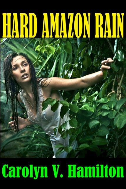 Hard Amazon Rain, eco-adventure, romance novel, Peru, Napo, ecology, rainforest, destruction, adventure
