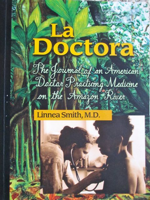 La Doctora, Lineea Smith, Amazon, Peru, medical, Napo River. Yanamono, Amerindians.