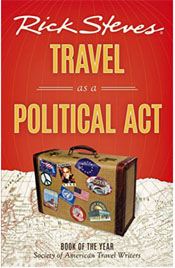 Rick Steves' Travel As a Political Act, Travel information, Rick Steves, Travel in Europe, Travel in the middle east, Traveling to Europe, Traveling to the middle east