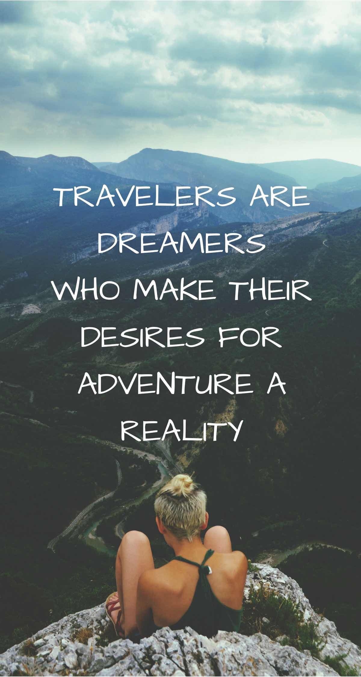 travelers are dreamers make adventure a reality quote - girl looking over mountains