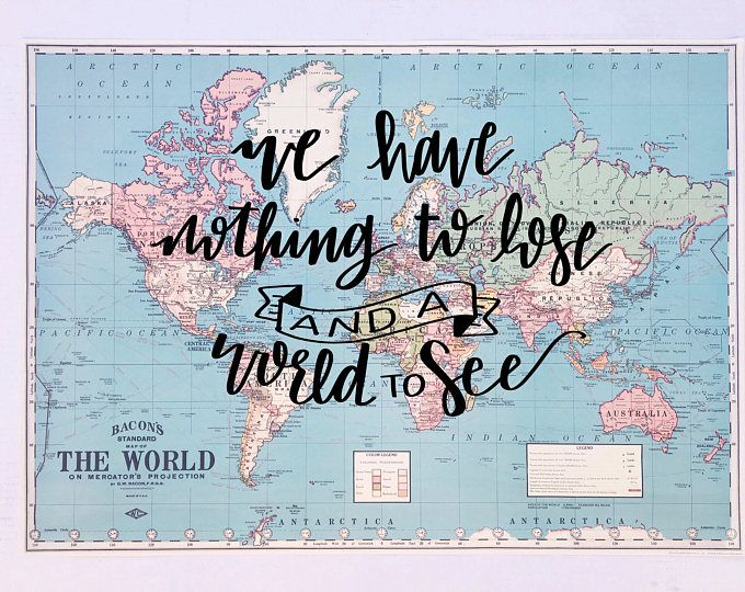 nothing to lose and a world to see quote - world map image