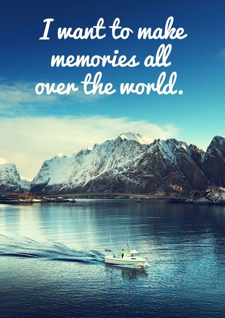 make memories all over the world quote - boat on lake with snowy mountains